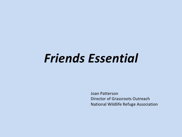 Friends Essential Joan Patterson Director of Grassroots Outreach National Wildlife Refuge Association