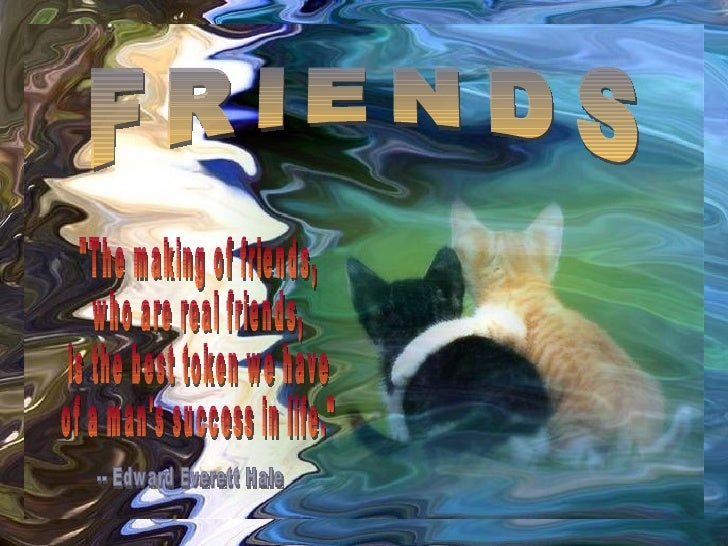 """CLICK TO ADVANCE SLIDES ♫   Turn on your speakers! Tommy's Window Slideshow FRIENDS """"The making of friends,  who are ..."""