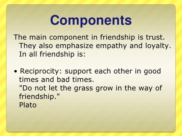 Components of friendship