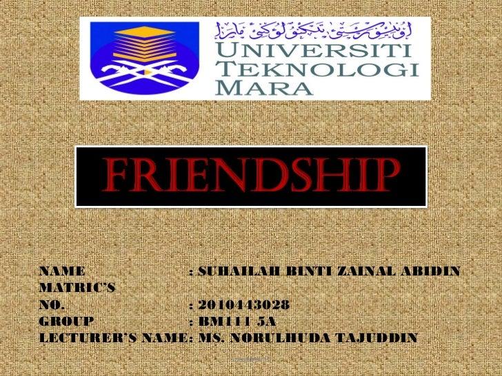 NAME           :   SUHAILAH BINTI ZAINAL ABIDINMATRIC'SNO.            :   2010443028GROUP          :   BM111 5ALECTURER'S ...