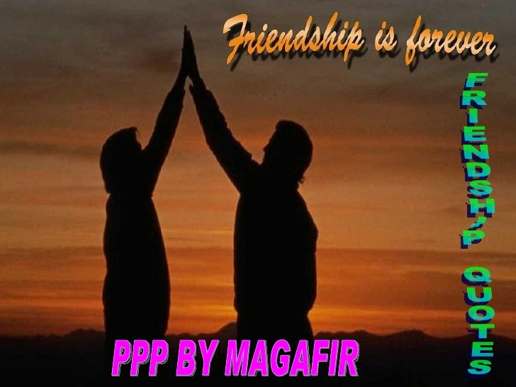 FRIENDSHIP QUOTES PPP BY MAGAFIR