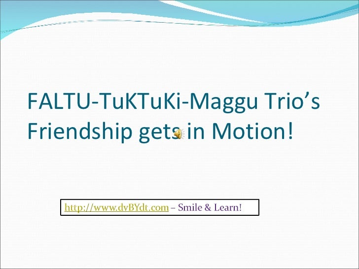 FALTU-TuKTuKi-Maggu Trio's Friendship gets in Motion!