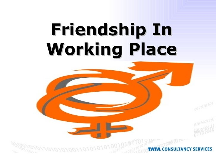 Friendship In Working Place