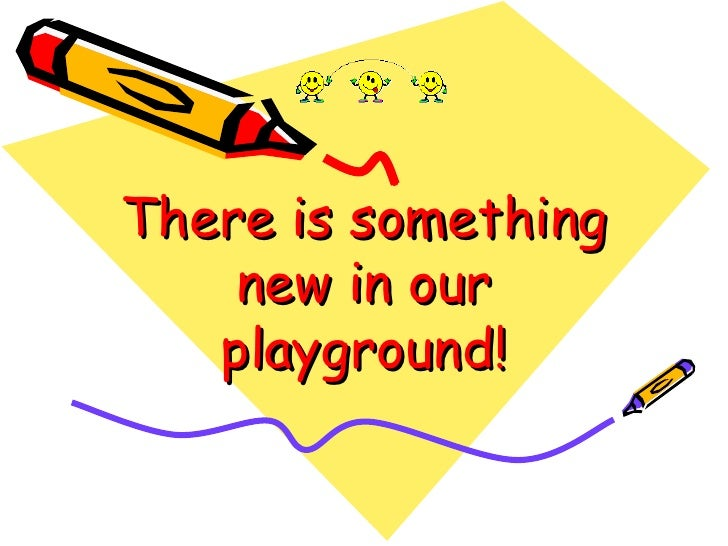 There is something new in our playground!