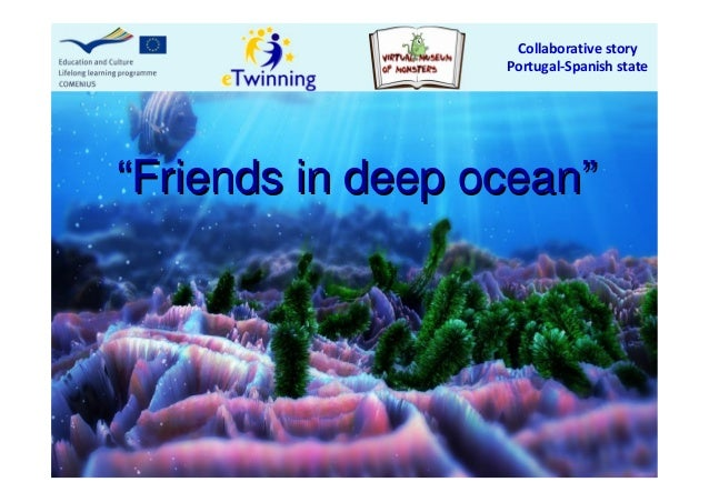 "Collaborative storyPortugal-Spanish state""""Friends in deep oceanFriends in deep ocean"""""