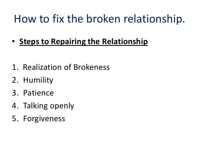Fix I A Broken How Relationship Can