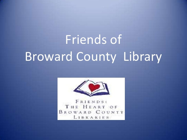 Friends ofBroward County  Library<br />