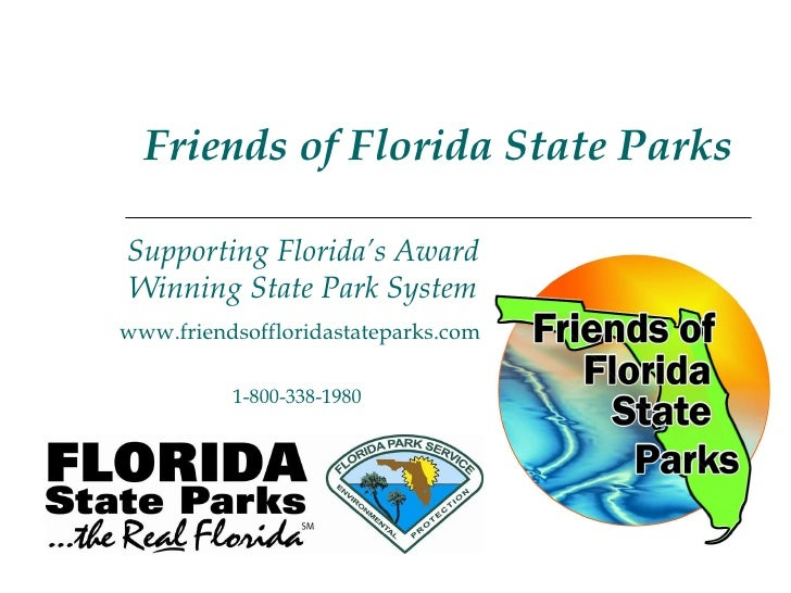 Supporting Florida's Award Winning State Park System Friends of Florida State Parks www.friendsoffloridastateparks.com   1...