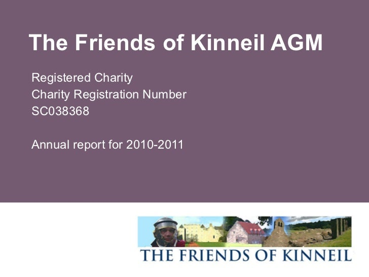 The Friends of Kinneil AGM Registered Charity Charity Registration Number SC038368 Annual report for 2010-2011