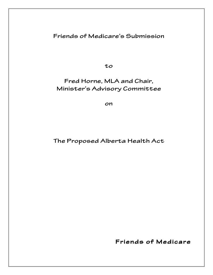 Friends of Medicare's Submission                         to           Fred Horne, MLA and Chair,        Minister's Advisor...