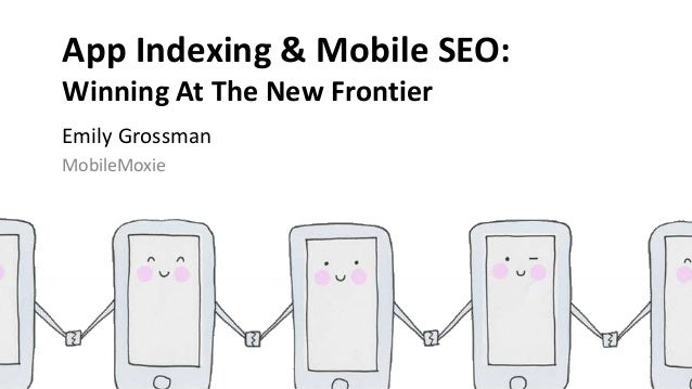 Emily Grossman (@Goutaste), MobileMoxie App SEO Expert 1#FriendsofSearch2016 Emily Grossman MobileMoxie App Indexing & Mob...