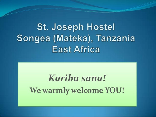 Karibu sana!We warmly welcome YOU!