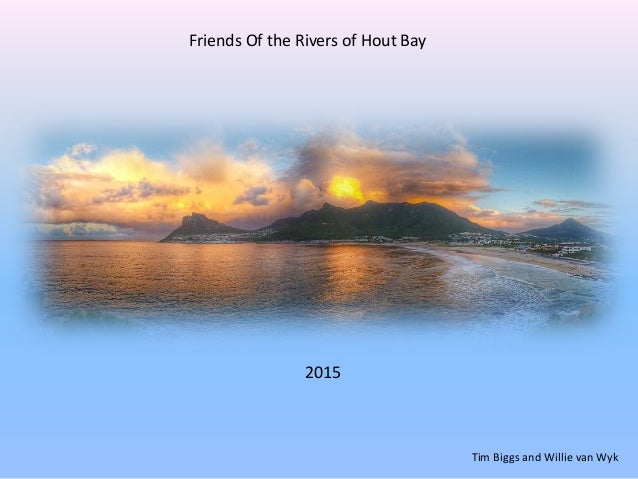 Friends Of the Rivers of Hout Bay Tim Biggs and Willie van Wyk 2015