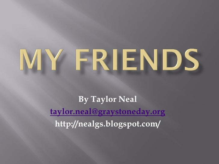 By Taylor Neal taylor.neal@graystoneday.org  http://nealgs.blogspot.com/