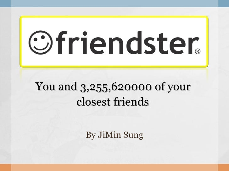 You and 3,255,620000 of your  closest friends   By JiMin Sung