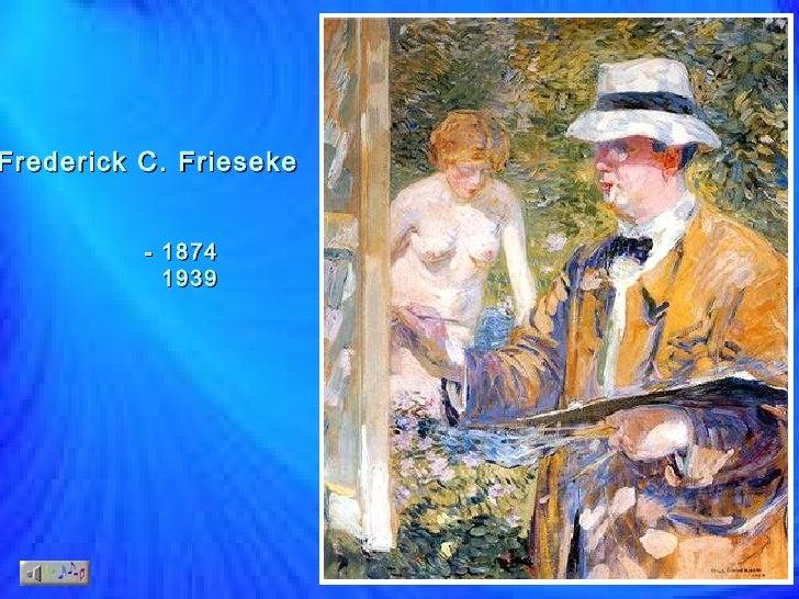 Frederick C. Frieseke 1874 - 1939