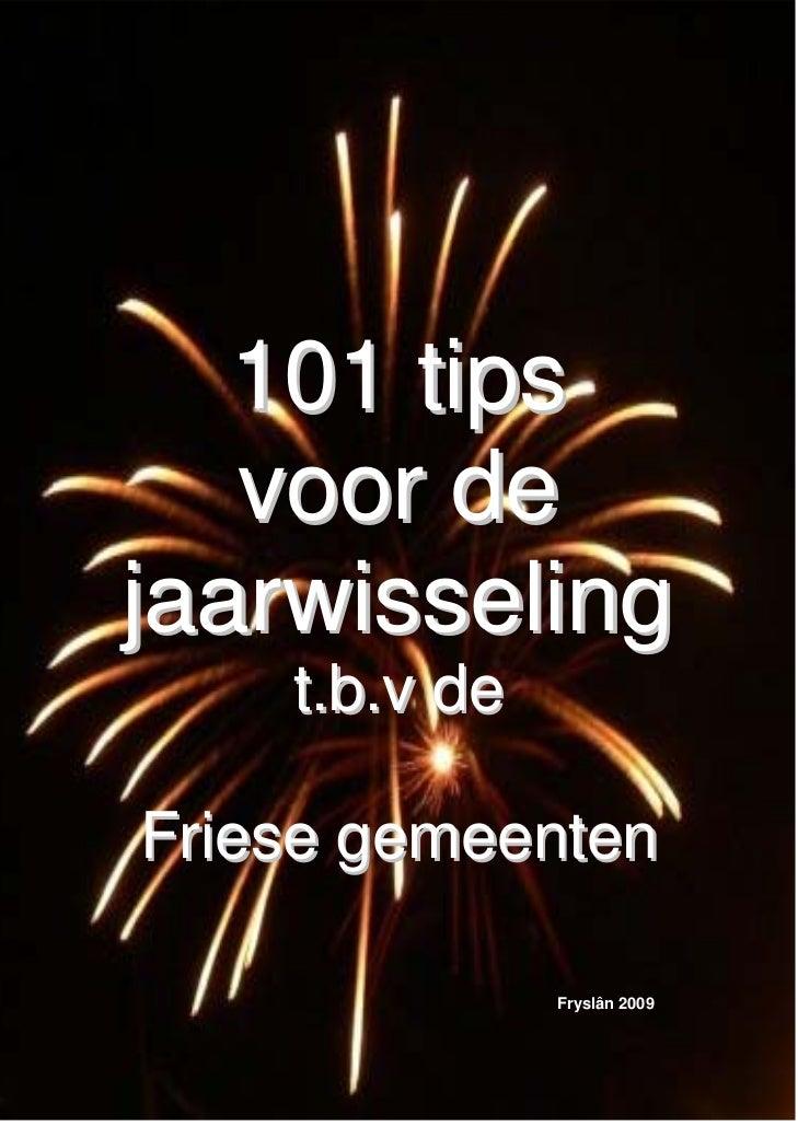 101 tips   voor dejaarwisseling    t.b.v deFriese gemeenten               Fryslân 2009
