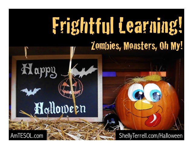 ShellyTerrell.com/Halloween Frightful Learning! ! Zombies, Monsters, Oh My! ! AmTESOL.com