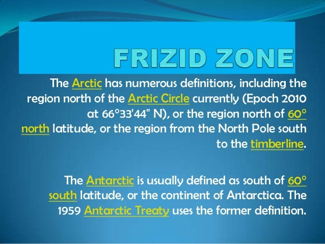 """The Arctic has numerous definitions, including theregion north of the Arctic Circle currently (Epoch 2010at 66°3344"""" N), o..."""