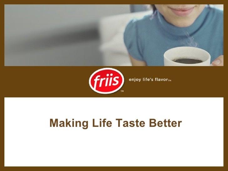 Making Life Taste Better