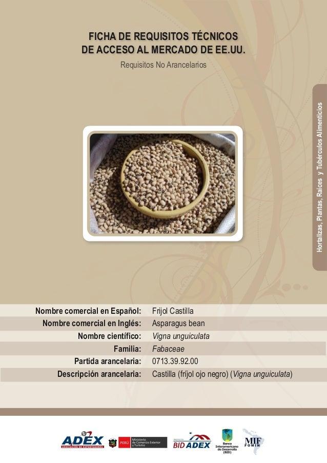 Frijol Castilla Asparagus bean Vigna unguiculata Fabaceae 0713.39.92.00 Castilla (fríjol ojo negro) (Vigna unguiculata) No...