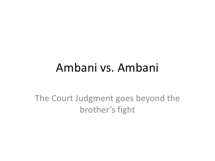 Ambani vs. Ambani<br />The Court Judgment goes beyond the brother's fight<br />