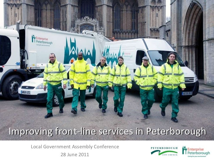 Improving front-line services in Peterborough Local Government Assembly Conference 28 June 2011