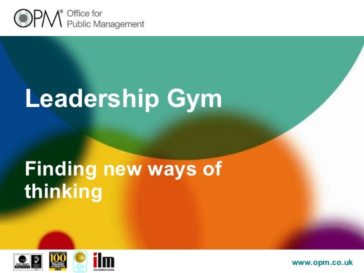 Leadership Gym Finding new ways of thinking