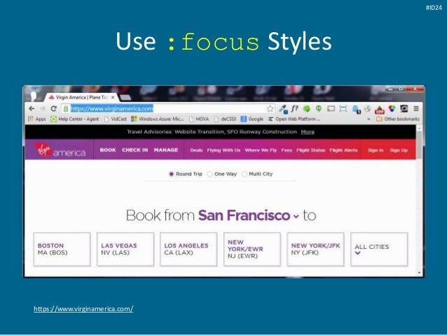 Use :focus Styles https://www.virginamerica.com/ #ID24
