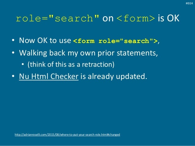 """role=""""search"""" on <form> is OK • Now OK to use <form role=""""search"""">, • Walking back my own prior statements, • (think of th..."""