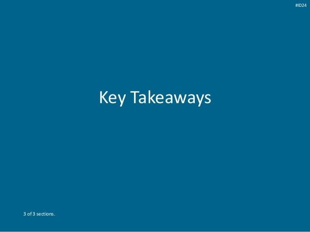 Key Takeaways 3 of 3 sections. #ID24
