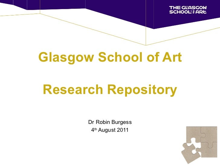 Glasgow School of Art Research Repository Dr Robin Burgess 4 th  August 2011