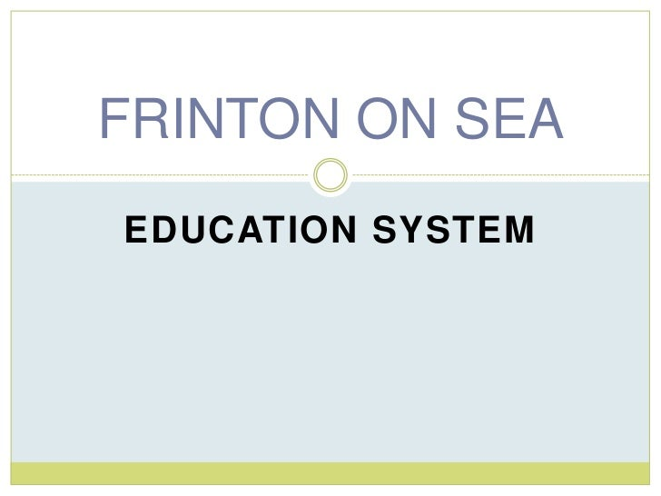 EDUCATION SYSTEM<br />FRINTON ON SEA<br />