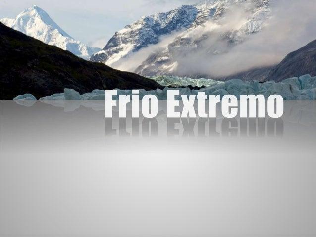 Características Gerais  Os lugares mais frios do mundo são:  - Estados Unidos da  América  - Antártida  - Estônia  - Finlâ...