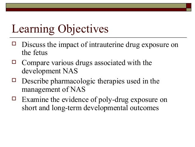 management of neonatal abstinence syndrome in Opiates are concluded as preferred initial therapy for nas, especially for infants of mothers using opioids during pregnancy reference: (1) ebner n et al management of neonatal abstinence syndrome in neonates born to opioid maintained women drug and alcohol dependence 200787(2-3)16: 131-138 (2) osborn a et.