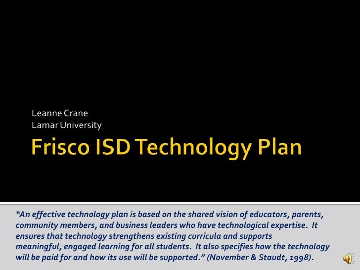 "Leanne Crane    Lamar University""An effective technology plan is based on the shared vision of educators, parents,communit..."