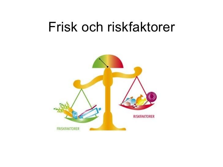 risk och friskfaktorer