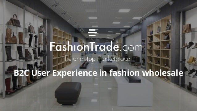 B2C User Experience in fashion wholesale