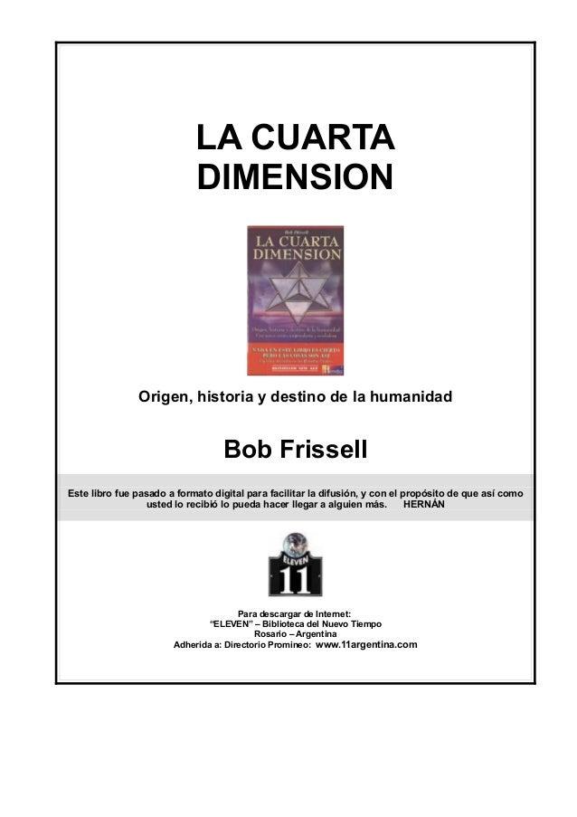 Frissell, bob la cuarta dimension