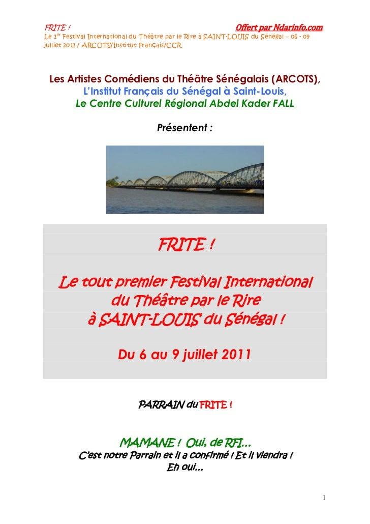 FRITE !                                                       Offert par Ndarinfo.comLe 1er Festival International du Théâ...