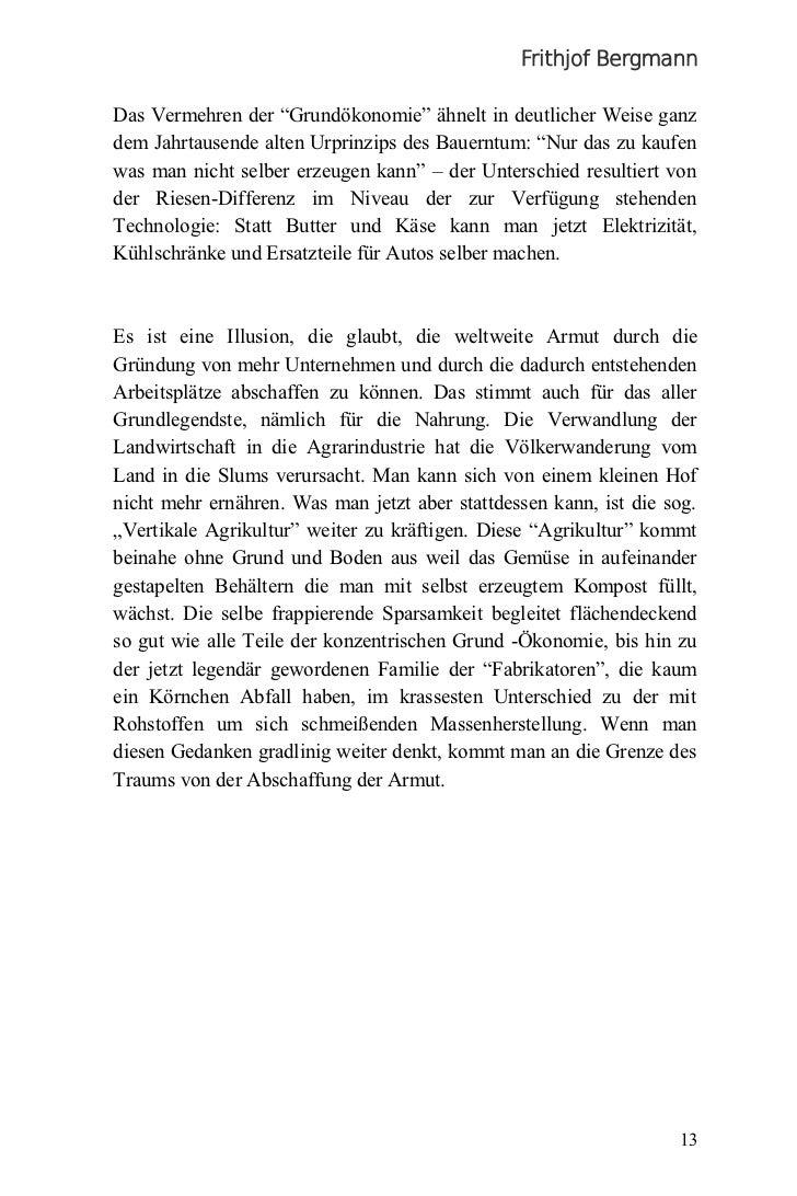"""Frithjof BergmannDas Vermehren der """"Grundökonomie"""" ähnelt in deutlicher Weise ganzdem Jahrtausende alten Urprinzips des Ba..."""