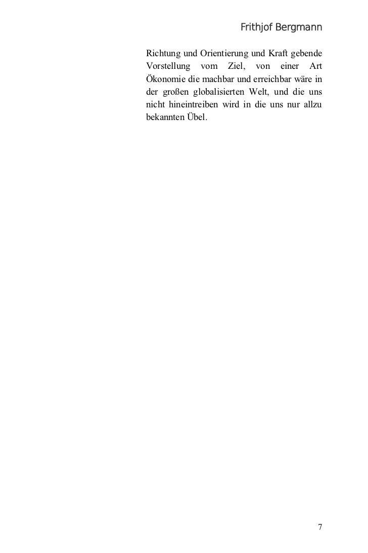 Frithjof BergmannRichtung und Orientierung und Kraft gebendeVorstellung vom Ziel, von einer ArtÖkonomie die machbar und er...