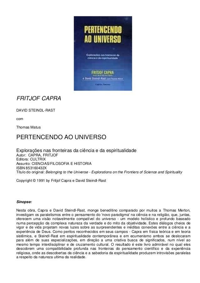 FRITJOF CAPRA DAVID STEINDL-RAST com Thomas Matus PERTENCENDO AO UNIVERSO Explorações nas fronteiras da ciência e da espir...