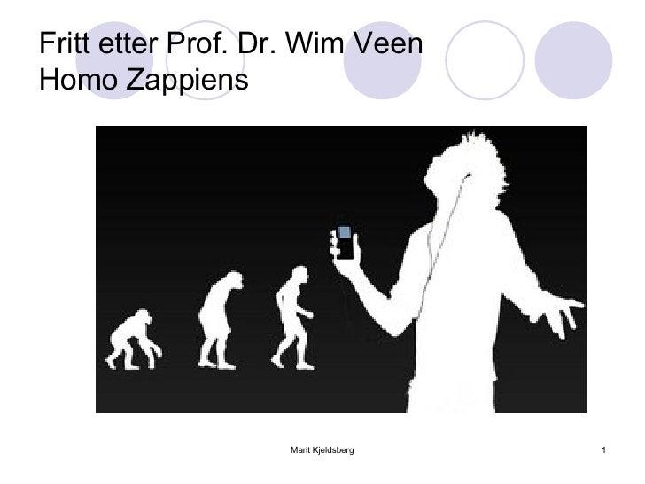 Fritt etter Prof. Dr. Wim Veen Homo Zappiens