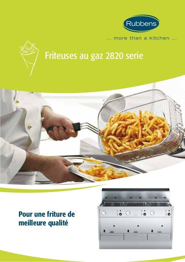 Friteuses au gaz 2820 serie Pour une friture de meilleure qualité
