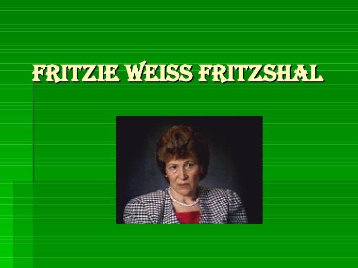 Fritzie Weiss Fritzshal