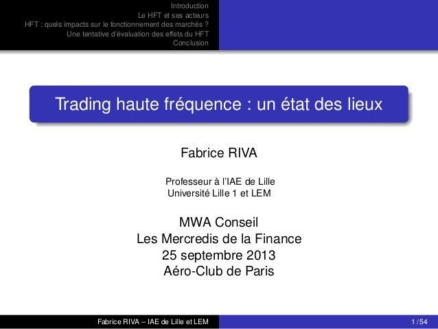 Introduction Le HFT et ses acteurs HFT : quels impacts sur le fonctionnement des marchés ? Une tentative d'évaluation des ...