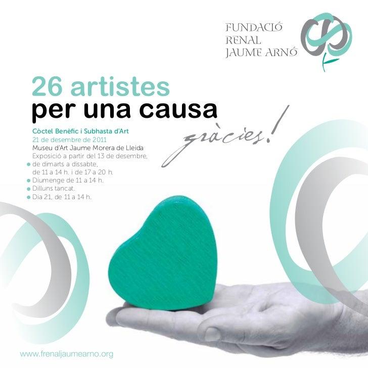Còctel Benèfic i Subhasta dArt21 de desembre de 2011Museu dArt Jaume Morera de LleidaExposició a partir del 13 de desembre...