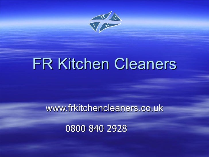 FR Kitchen Cleaners   www.frkitchencleaners.co.uk       0800 840 2928