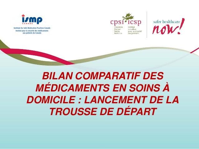 BILAN COMPARATIF DES MÉDICAMENTS EN SOINS À DOMICILE : LANCEMENT DE LA TROUSSE DE DÉPART